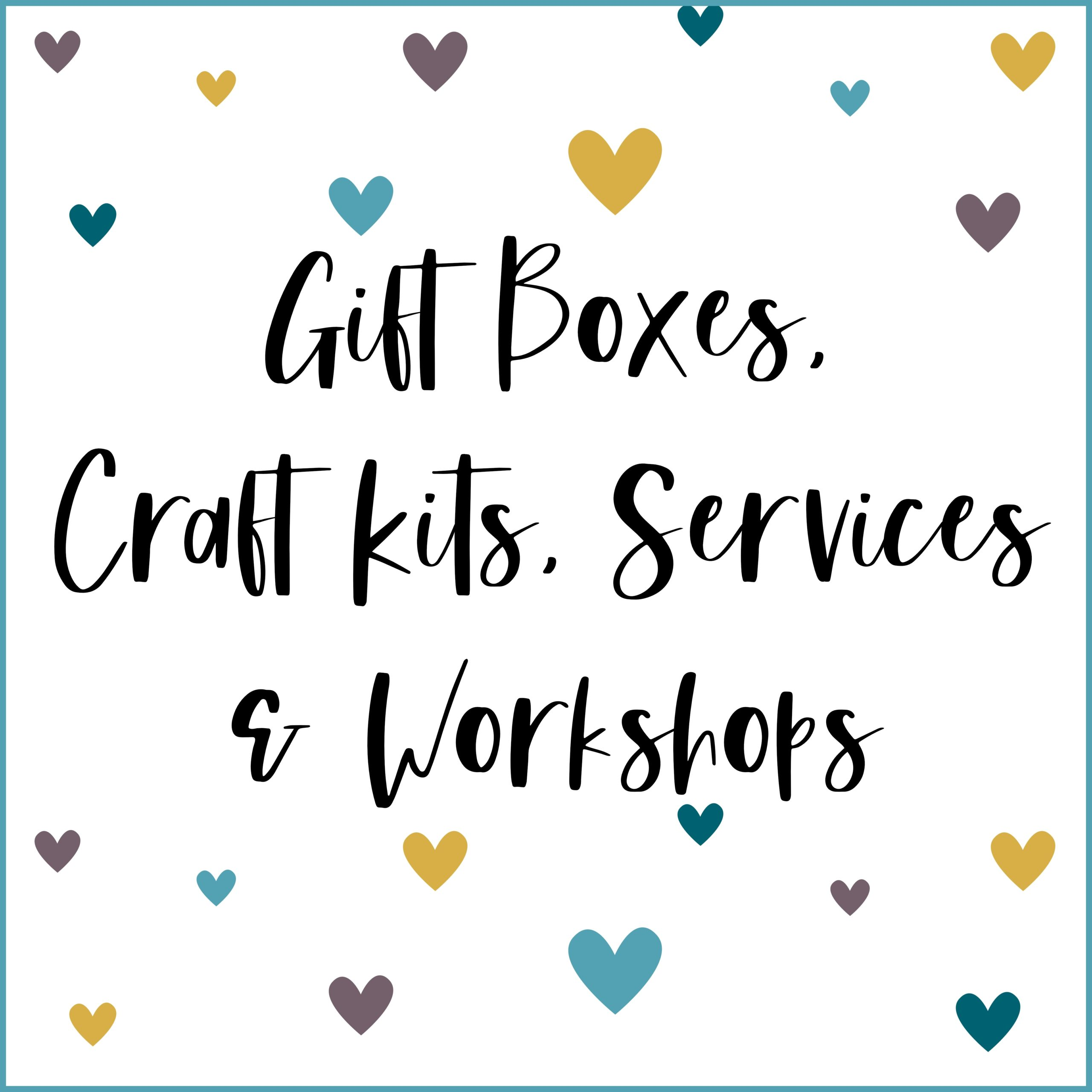 Gift Boxes, Craft Kits, Services & Workshops