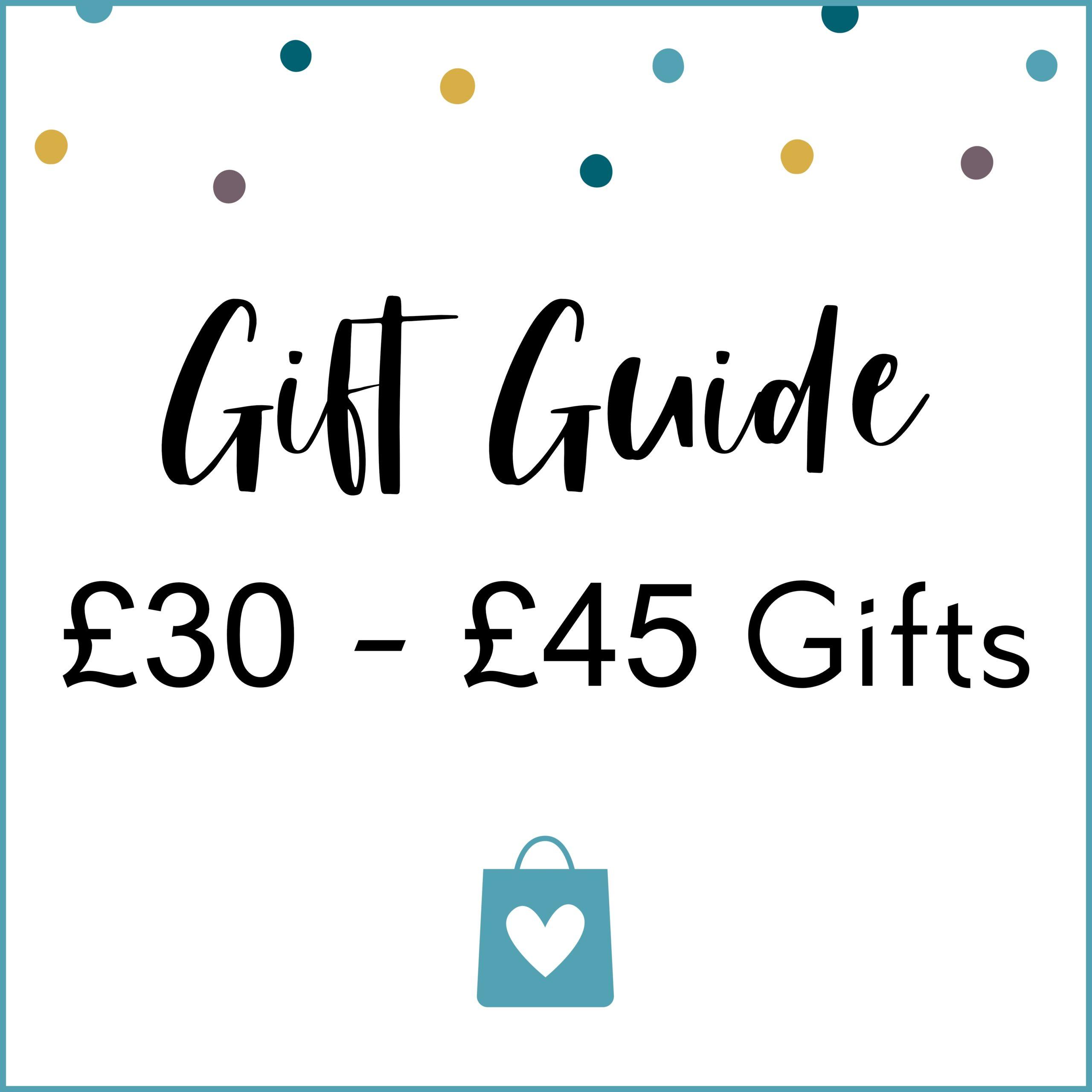 £30 - £45 Gift Guide